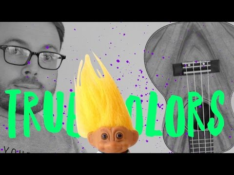 TRUE COLORS - TROLLS - JUSTIN TIMBERLAKE & ANNA KENDRICK (UKULELE TUTORIAL!)