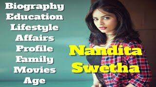 Nandita Swetha Biography   Age   Family   Affairs   Movies   Education   Lifestyle and Profile
