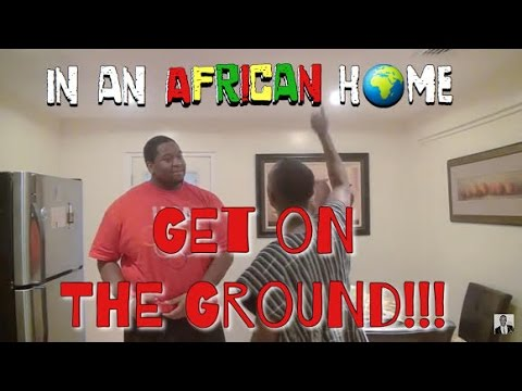 In An African Home: Get On The Ground!
