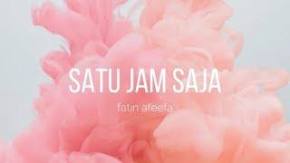 Fatin afeefa satu jam saja lirik