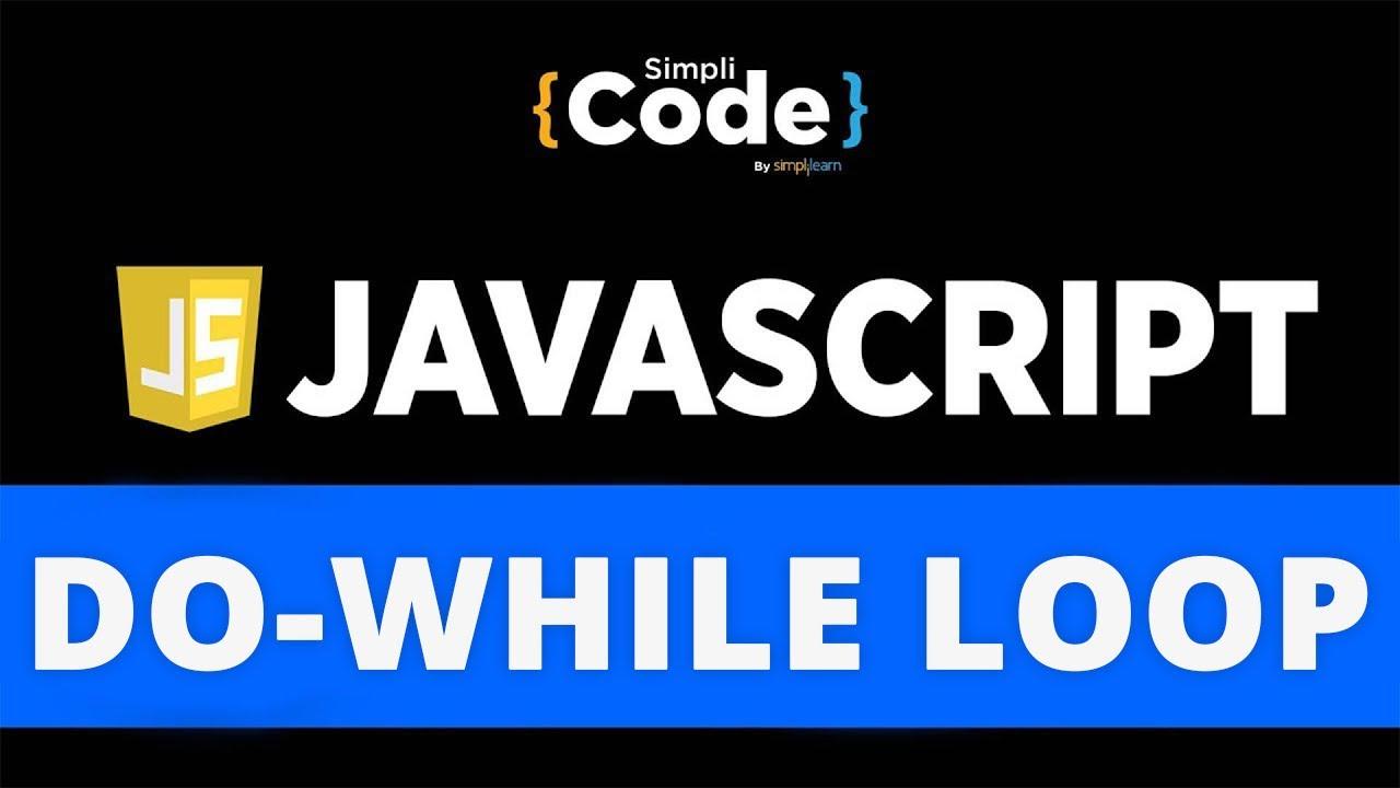 Do While Loop In JavaScript | JavaScript While Loop Tutorial |JavaScript Loops Explained