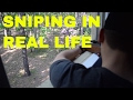 Sniping in Real Life