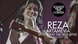 Reza Artamevia - Satu Yang Tak Bisa Lepas (Feat. Petra Sihombing) | Sounds From The Corner Live #30