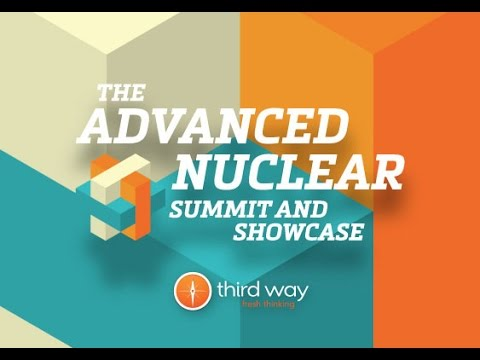 Third Way's Advanced Nuclear Summit