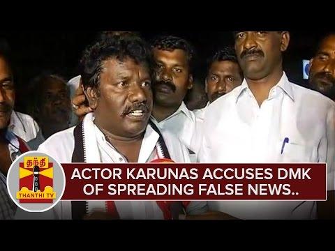 Actor Karunas accuses DMK of spreading False News | Exclusive | Thanthi TV