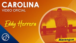Carolina - Eddy Herrera (Video Oficial)