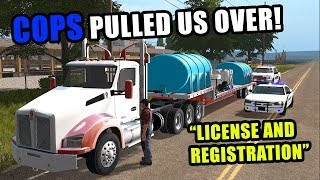 OH NO.. THE SHERIFF PULLED ME OVER IN THE SEMI | EP#4 | FARMING SIMULATOR 2017