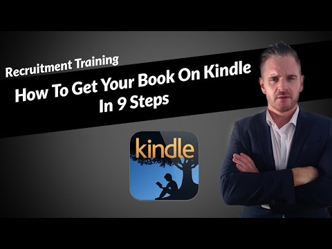 Recruitment Marketing - How To Get Your Book On Kindle In 9 Steps