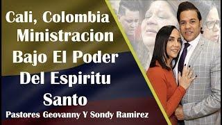 Cali, Colombia  ministrando bajo el poder del  Espiritu Santo - Pastores Geovanny y Sondy Ramirez