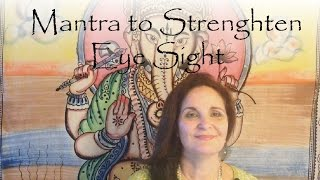 Mantra to strengthen Eye Sight
