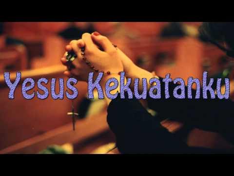 Lagu Rohani Kristen - Yesus Kekuatanku