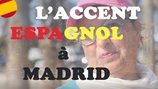 ► Espagnol - COMMENT RECONNAÎTRE l'accent de Madrid