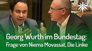 Georg Wurth im Bundestag: Frage von Niema Movassat, Die Linke