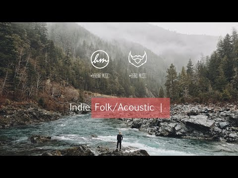 Indie Folk/Acoustic | Best of February 2018 (with Harana Music)