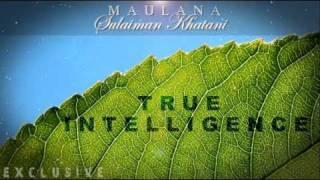 True intelligence- Maulana Sulaiman Khatani 2/5