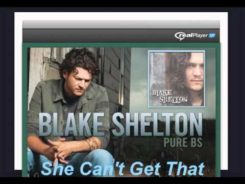 Blake shelton  She Can't Get That