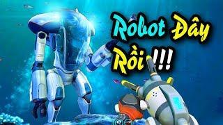 SUBNAUTICA #7: CHẾ TẠO ĐƯỢC ROBOT RỒI HÚ HÚ HÚ HÚ !!!