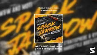 W&ampW & MOTi - Spack Jarrow (RYVN & Stratisphere Bootleg)