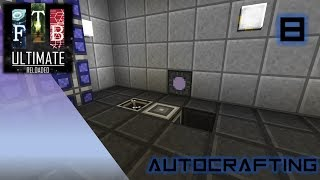 FTB Ultimate Reloaded - 8 - AutoCrafting