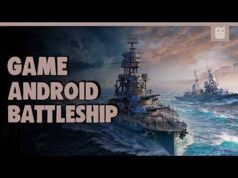 5 Game Android Battleship Terbaik 2018