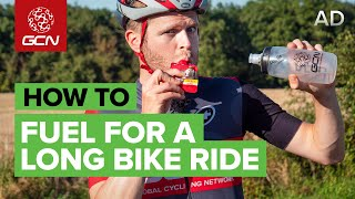 How To Fuel For A Long Bike Ride | Cycling Nutrition Tips