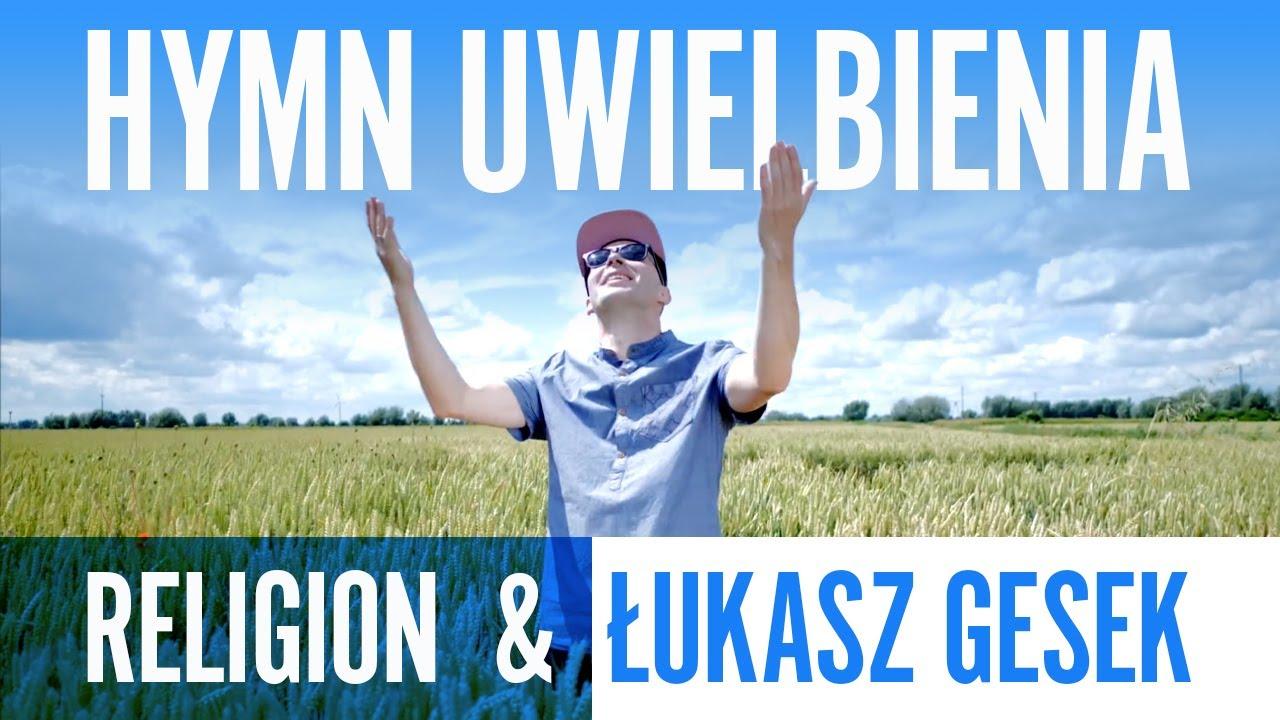 Religion & Łukasz Gesek - Hymn Uwielbienia (Wielbimy BOGA)