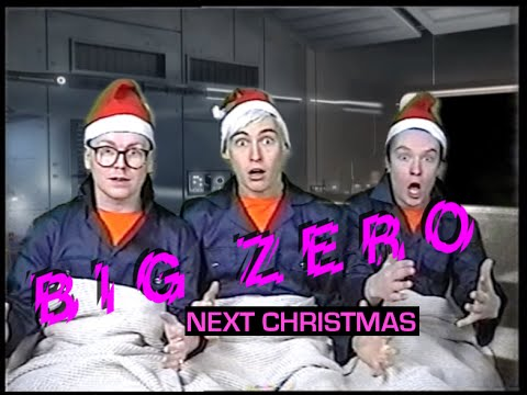 Next Christmas | BIG ZERO