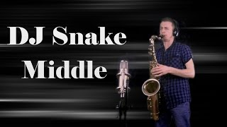 DJ Snake- Middle (Sax Cover)