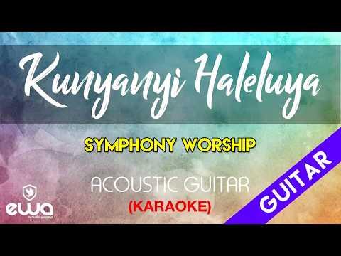 Ku Nyanyi Haleluya - Symphony Worship (Acoustic Guitar Karaoke)