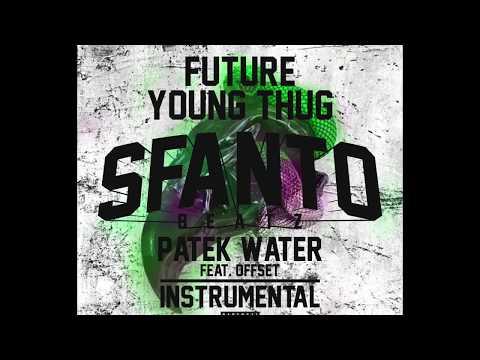 Future Young Thug - Patek Water (Instrumental Remake) [ReProd. SfantoBeatz] Ft. Offset