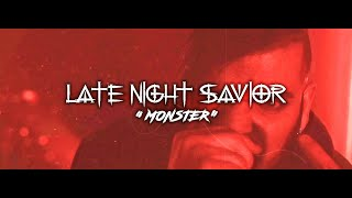 "Late Night Savior - ""Monster"" (Official Video)"