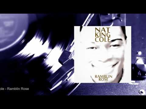 Nat King Cole - Ramblin Rose (Full Album)