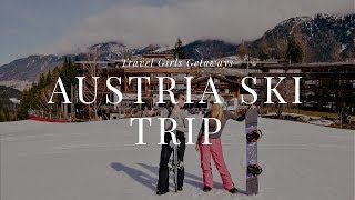 We Are Travel Girls Austrian Alps Ski Getaway