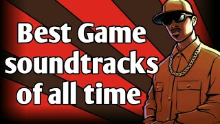 Best Game soundtracks | Best Game theme songs | Best Game soundtracks of all time