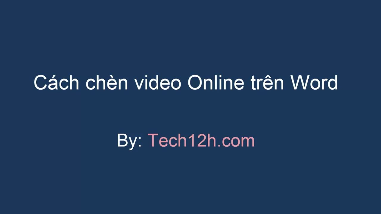 Cách chèn Video Online vào trong Word 2013