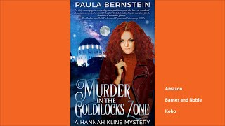 Murder in the Goldilocks Zone, A Hannah Kline Mystery by Paula Bernstein