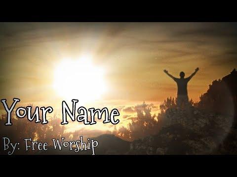 Free Worship - Your Name Lyric Video