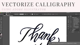 Vectorizing Hand Lettering and Calligraphy || How to Vectorize Lettering with Adobe Illustrator
