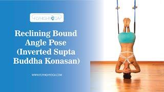 Reclining Bound Angle Pose (Inverted Supta Buddha Konosana)
