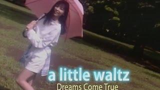 a little waltz (カラオケ) Dreams Come True