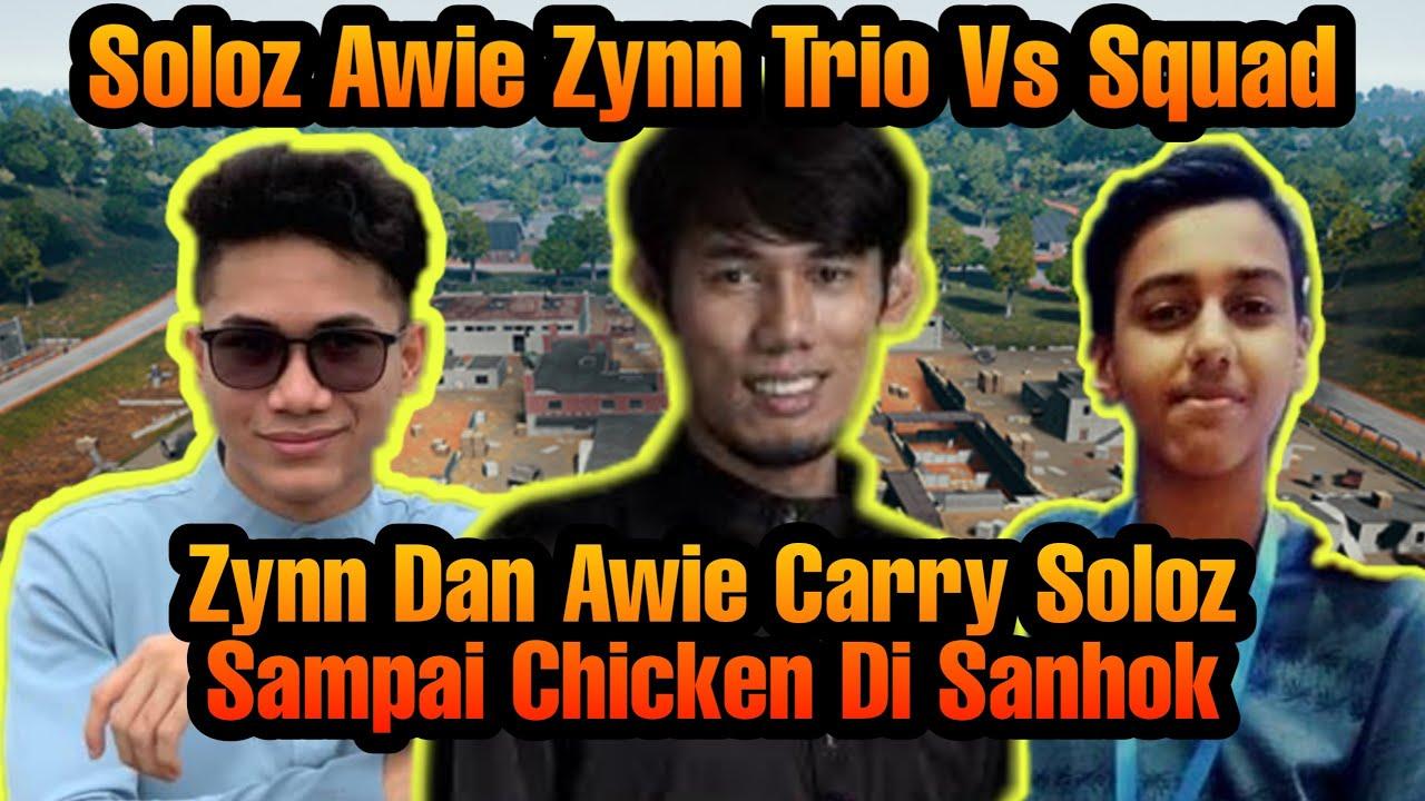 Soloz Awie Zynn Trio Vs Squad !!!! Zynn Dan Awie Carry Soloz Sampai Chicken Di Sanhok