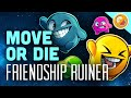 FRIENDSHIP RUINER : Move or Die w/ Friends Gameplay (Funny Moments)
