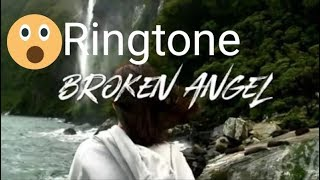 broken angel ringtone 2019, broken angel ringtone download link