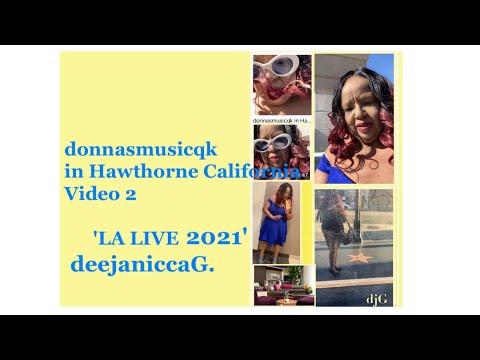 """donnasmusicqk in Hawthorne California Video 2 LA LIVE 2021"" - deejaniccaG."