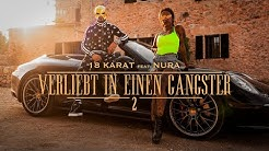 "18 KARAT -""VERLIEBT IN EINEN GANGSTER 2"" [ official Video ] feat. NURA"