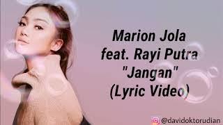 Marion jola feat rayi putra - jangan (lyric Video)