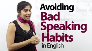 07 Bad English Speaking Habits that everyone should avoid – Free Advanced English Lesson thumbnail