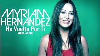 Baixar Myriam Hernández - He Vuelto Por Ti