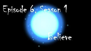"Believe - Ep6S1 FINALE - ""Starting Over"" Roblox Series (RMV - Impossible)"