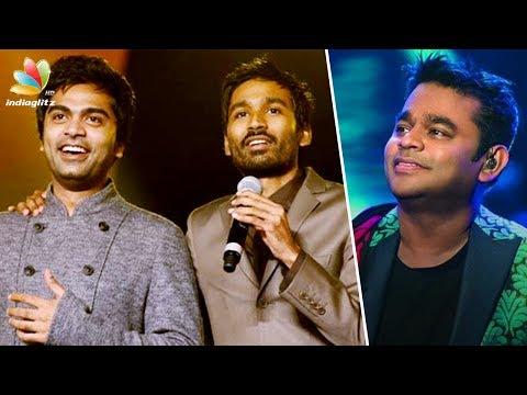Simbu, Dhanush defend AR Rahman for singing Tamil songs at concert | Latest Tamil Cinema News